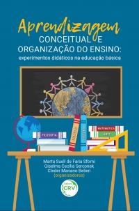 APRENDIZAGEM CONCEITUAL E ORGANIZAÇÃO DO ENSINO: <br>experimentos didáticos na educação básica