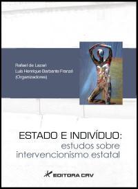 ESTADO E INDIVÍDUO:<br>estudos sobre intervencionismo estatal